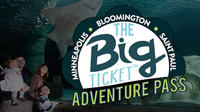 The Big Ticket Adventure Pass: Minneapolis - St. Paul - Bloomington - Mall of America Attractions