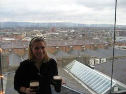 We had a cloudy day, but you could still see all over Dublin up at the Gravity Bar while enjoying your Guinness, Kathryn V - February 2010