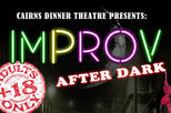 Cairns Dinner Theater: Improv After Dark