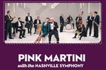 Pink Martini with the Nashville Symphony