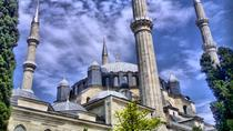 Full-Day Edirne Tour From Istanbul, Istanbul, Full-day Tours