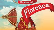 The History of Florence Show, Florence, Theater, Shows & Musicals