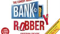 The Comedy About A Bank Robbery Theater Show in London, London, Theater, Shows & Musicals