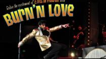 Burn'n Love - Maui, Oahu, Theater, Shows & Musicals