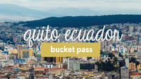 Quito's Top Attractions Pass