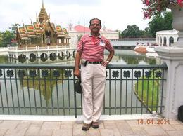 I am standing in Bang Pa-In Palace, a favourite summer resort for Thai Royalty from the Ayutthaya to Rattanakosin periods. In the background is Aisawan=Dhipaya-Asana Pavilion , TARA NATH R - May 2011