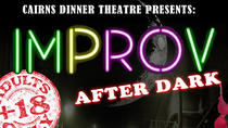 Cairns Dinner Theater: Improv After Dark, Cairns y el Norte Tropical