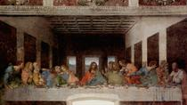 Last Supper Tickets and Guide, Milan, Cultural Tours