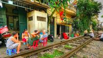 Unique Hanoi city tour and drinking beside railway- private tour, Hanoi, Private Sightseeing Tours
