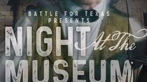 Night At the Museum at Battle for Texas, San Antonio, Attraction Tickets