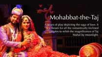 Experience Mohabbat The Taj Show English Version Admission Ticket with Transport, Agra, Attraction ...