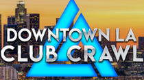 Downtown LA Club Crawl, Los Angeles, Nightlife