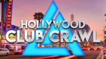 Hollywood Club Crawl, Los Angeles, Nightlife