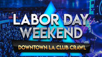 Labor Day Weekend Downtown LA Club Crawl, Los Angeles, Nightlife