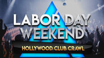 Labor Day Weekend Hollywood Club Crawl, Los Angeles, Nightlife