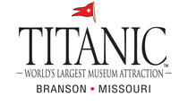 Titanic Museum Branson Admission Ticket, Branson, Attraction Tickets