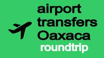Shared round trip from the Oaxaca international airport to Hotels in Oaxaca, Oaxaca, Airport & ...