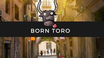 Born Toro Food and Drink Tour Barcelona, Barcelona, Literary, Art & Music Tours