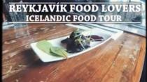 Reykjavik Food Lovers Tour - Icelandic Traditional Food, Reykjavik, Food Tours