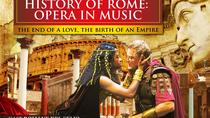 History of Rome, Opera in Music with historical walking tour, Rome, null