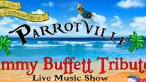 Parrotville, a Jimmy Buffet Tribute, Branson, Theater, Shows & Musicals