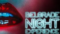 Belgrade Nightlife Experience, Belgrade, Nightlife
