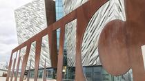 Titanic Experince and Giants Causeway tour, Belfast, Cultural Tours