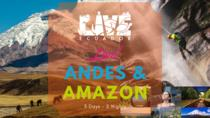 LIVE ECUADOR: Andes & Amazon Tour 3 Days - 2 Nights, Quito, Day Trips