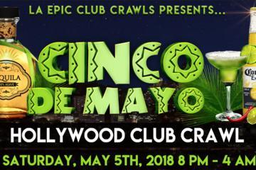 Cinco De Mayo Hollywood Club Crawl