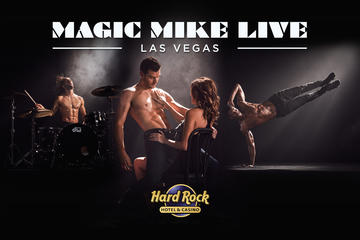 Magic Mike Live Las Vegas at the Hard...