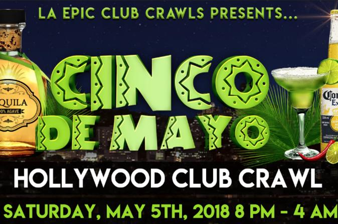 Cinco De Mayo Hollywood Club Crawl
