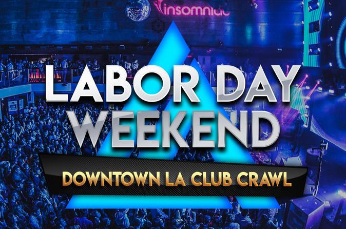 Labor Day Weekend Downtown LA Club Crawl