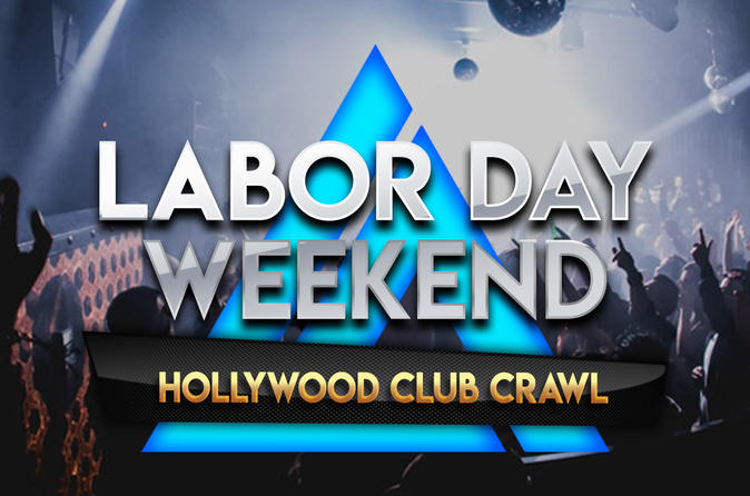 Labor Day Weekend Hollywood Club Crawl