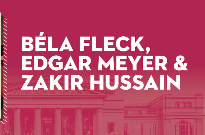 Béla Fleck, Edgar Meyer & Zakir Hussain