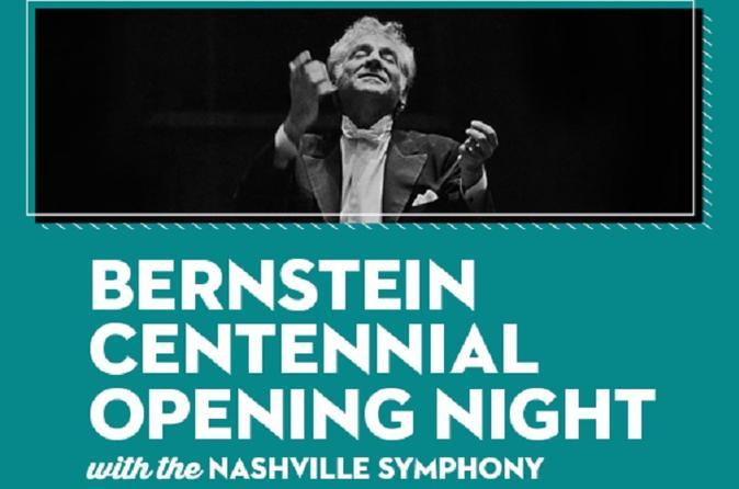 Bernstein Centennial Opening Night with the Nashville Symphony