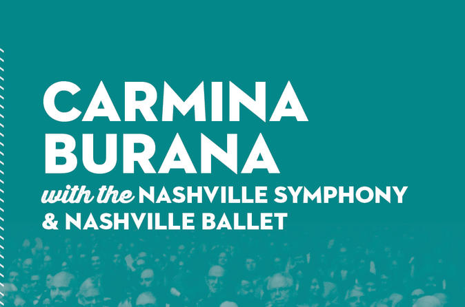 Carmina Burana With The Nashville Symphony And Nashville Ballet