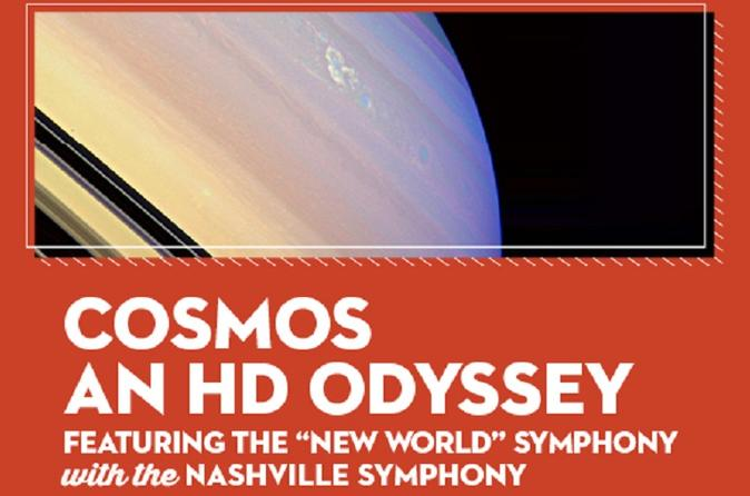COSMOS - AN HD ODYSSEY - NEW WORLD SYMPHONY WITH THE NASHVILLE SYMPHONY