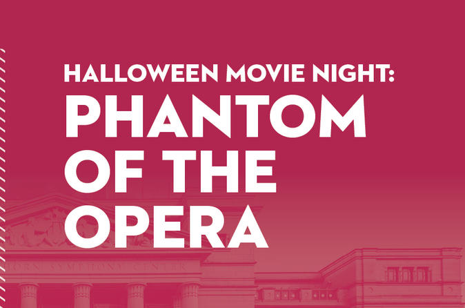 Halloween Movie Night: The Phantom of the Opera
