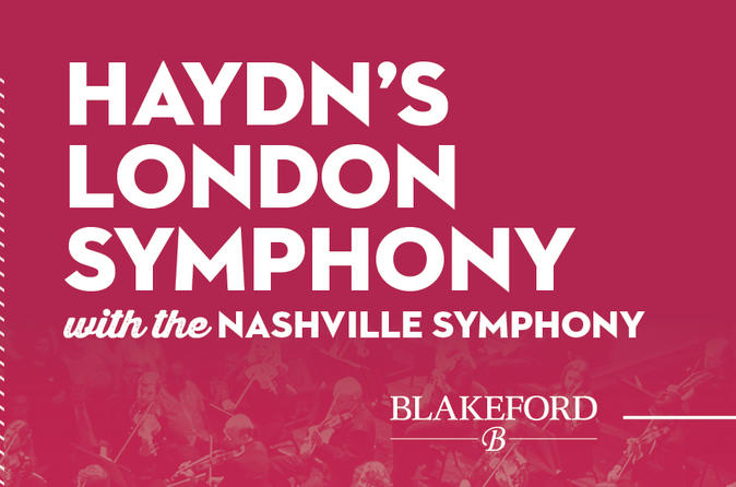 Haydn's London Symphony with the Nashville Symphony- Morning Concert