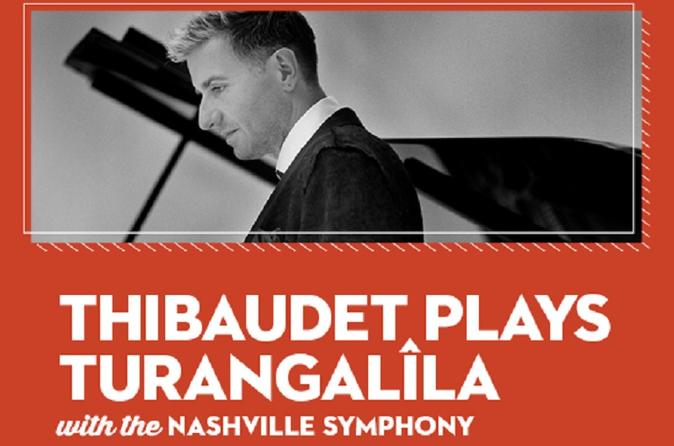 THIBAUDET PLAYS TURANGALÎLA WITH THE NASHVILLE SYMPHONY