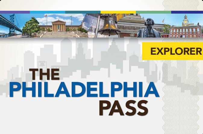 The Philadelphia Explorer Pass