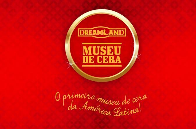 Dreamland Gramado Wax Museum Admission Ticket