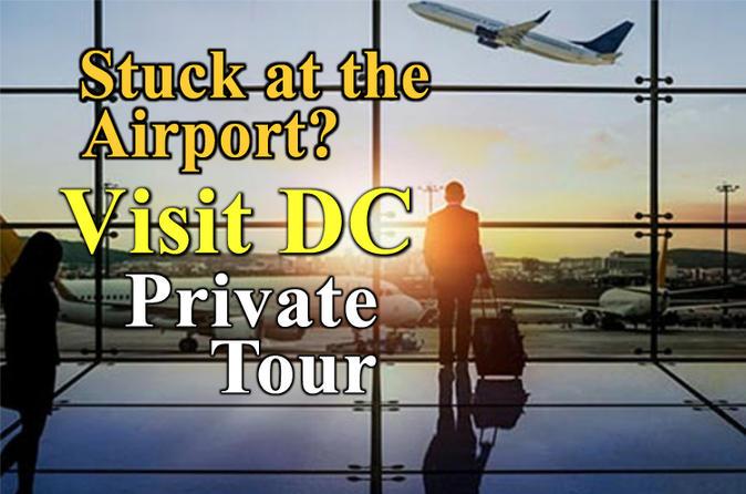 Stuck at the Airport Washington DC Tour