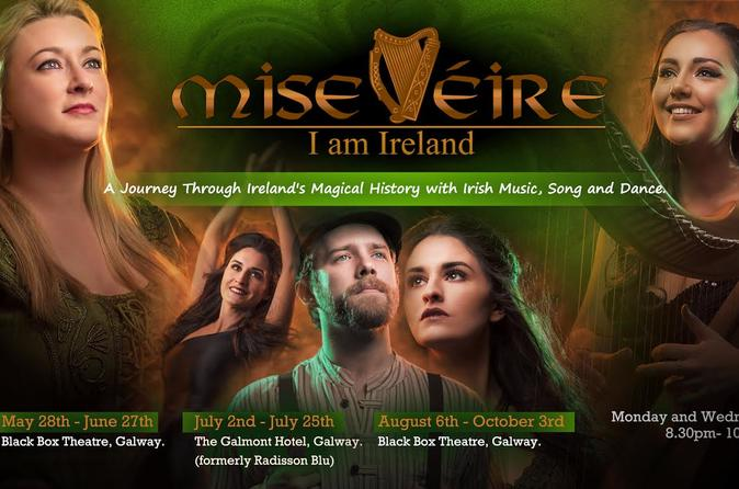 Mise Eire The Show- Traditional Irish Music, Song And Dance - Galway
