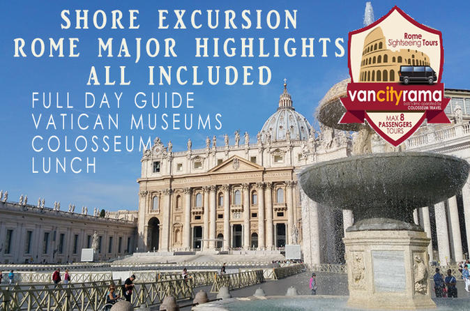 Shore Excursion All Included: Rome Guided Major Highlights with Vatican, Colosseum and Lunch